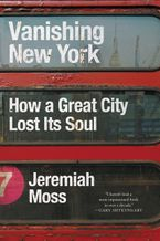 Vanishing New York Hardcover  by Jeremiah Moss