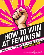 How to Win at Feminism Paperback  by Reductress