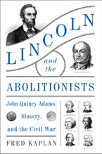 Lincoln and the Abolitionists Hardcover  by Fred Kaplan