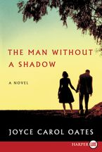 The Man Without a Shadow Paperback LTE by Joyce Carol Oates
