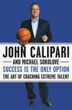 Success Is the Only Option Hardcover  by John Calipari