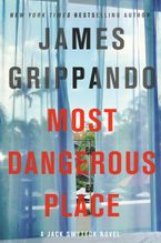 Most Dangerous Place Hardcover  by James Grippando