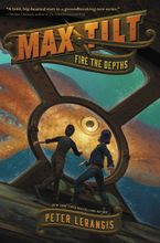 Max Tilt: Fire the Depths Hardcover  by Peter Lerangis