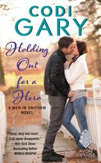 Holding Out for a Hero Paperback  by Codi Gary