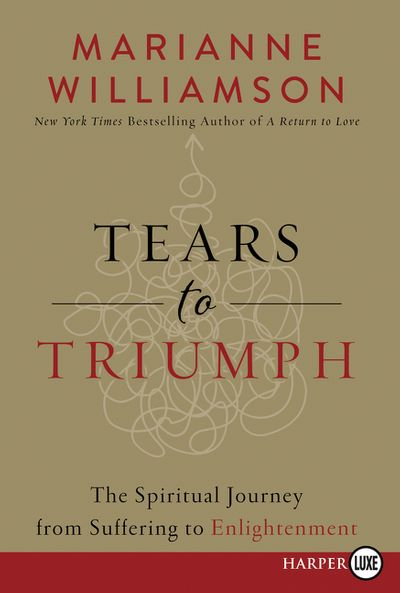 Tears To Triumph: The Spiritual Journey From Suffering To Enlightenment [Large Print]