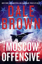 The Moscow Offensive Hardcover  by Dale Brown