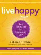 Live Happy Hardcover  by Deborah K. Heisz
