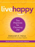 Live Happy eBook  by Deborah K. Heisz