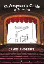 Shakespeare's Guide to Parenting Hardcover  by James Andrews