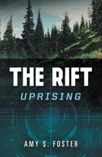The Rift Uprising Hardcover  by Amy S. Foster