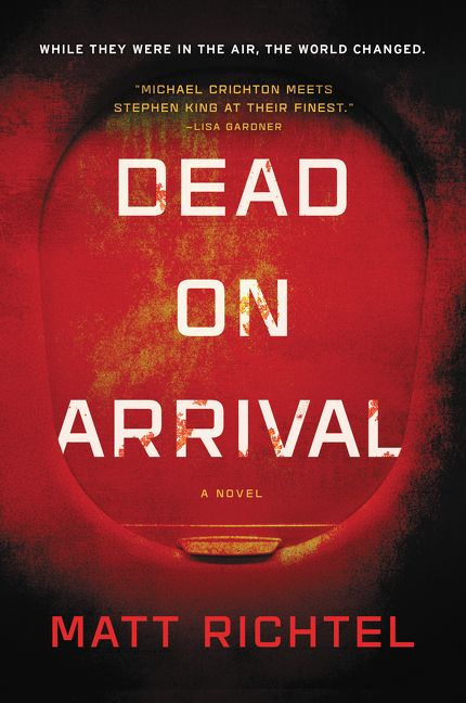 Dead on Arrival - Matt Richtel - Hardcover