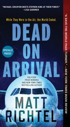 Dead On Arrival Paperback  by Matt Richtel