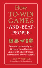 How to Win Games and Beat People Hardcover  by Tom Whipple