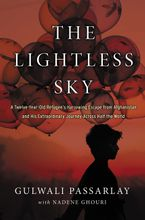 The Lightless Sky Hardcover  by Gulwali Passarlay
