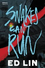 Snakes Can't Run Paperback  by Ed Lin