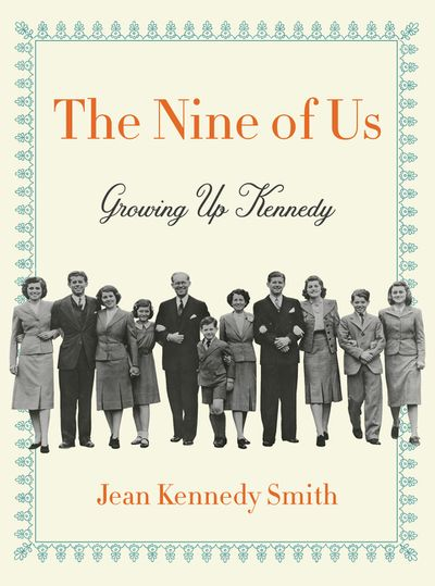 The Nine Of Us: Growing Up Kennedy
