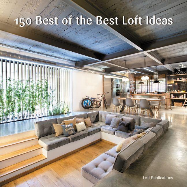 150 best of the best loft ideas inc loft publications hardcover