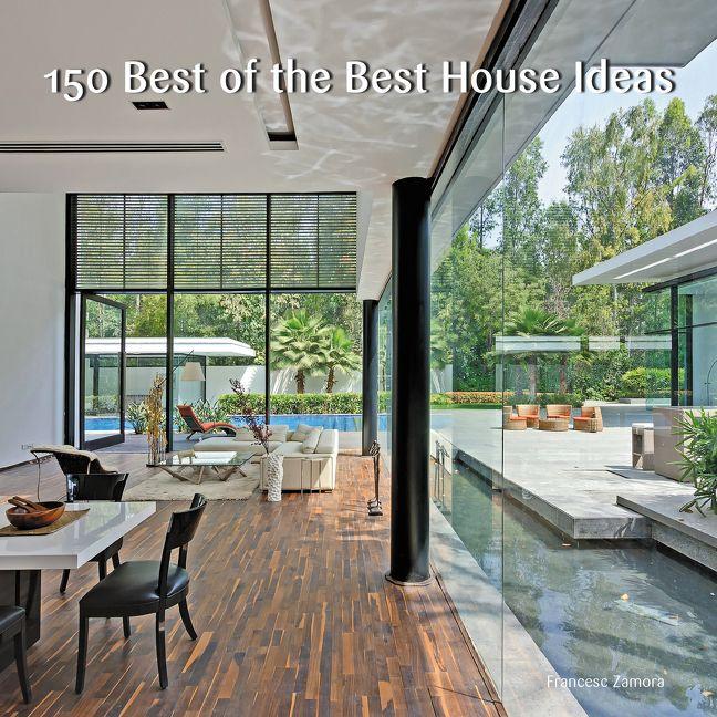 150 best of the best house ideas francesc zamora hardcover
