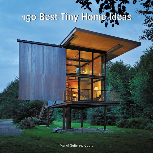 150 Best Tiny Home Ideas Manel Gutierrez Couto Hardcover