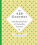 The 420 Gourmet Hardcover  by JeffThe420Chef