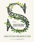 Book cover image: S Is for Southern: A Guide to the South, from Absinthe to Zydeco