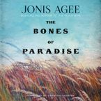 Bones of Paradise Downloadable audio file UBR by Jonis Agee