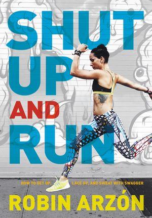 Shut Up and Run book image
