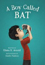 A Boy Called Bat Hardcover  by Elana K. Arnold
