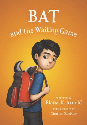 Bat and the Waiting Game Paperback  by Elana Arnold