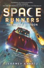 Space Runners #1: The Moon Platoon Hardcover  by Jeramey Kraatz