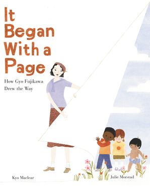 It Began with a Page: How Gyo Fujikawa Drew the Way Hardcover  by Kyo Maclear