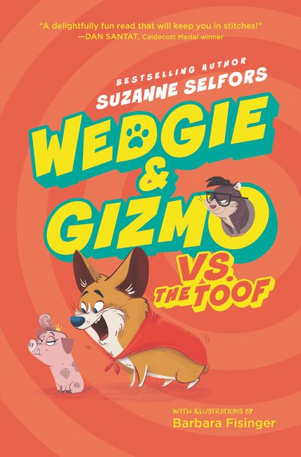 Wedgie & Gizmo vs  the Toof - Suzanne Selfors - Hardcover