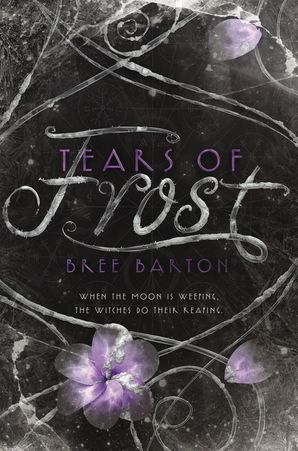Tears of Frost (Heart of Thorns 2) Hardcover  by Bree Barton