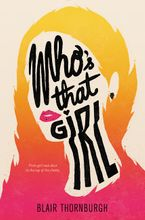 Who's That Girl Hardcover  by Blair Thornburgh