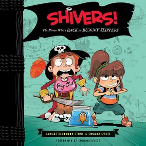 Shivers!: The Pirate Who's Back in Bunny Slippers book image