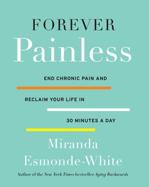 forever-painless-end-chronic-pain-and-reclaim-your-life-in-30-minutes-aday