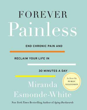 Forever Painless Paperback  by Miranda Esmonde-White