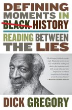 Defining Moments in Black History Hardcover  by Dick Gregory