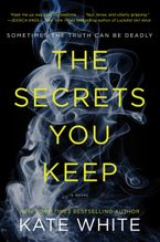 The Secrets You Keep Paperback  by Kate White