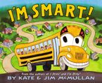 I'm Smart! Hardcover  by Kate McMullan