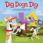 Dig, Dogs, Dig Downloadable audio file UBR by James Horvath