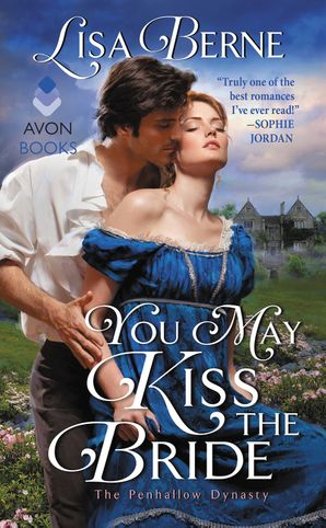 You May Kiss the Bride: The Penhallow Dynasty (Penhallow Dynasty 1) Paperback  by Lisa Berne