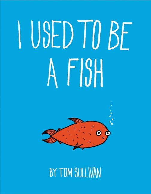 I used to be a fish tom sullivan hardcover for Book with fish bowl on cover
