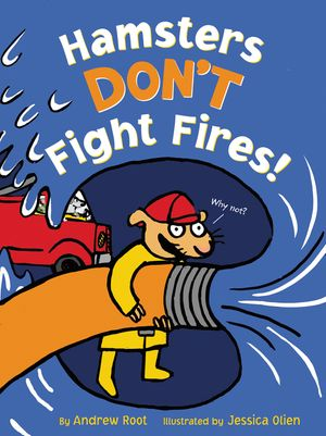 Hamsters Don't Fight Fires! book image