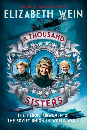 A Thousand Sisters: The Heroic Airwomen of the Soviet Union in World War II Hardcover  by