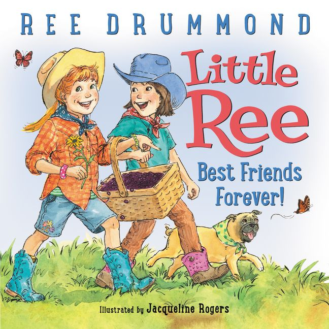 Little Ree Best Friends Forever Ree Drummond Hardcover