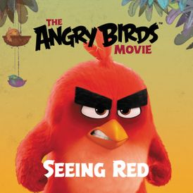 The Angry Birds Movie: Seeing Red