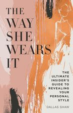 The Way She Wears It Hardcover  by Dallas Shaw