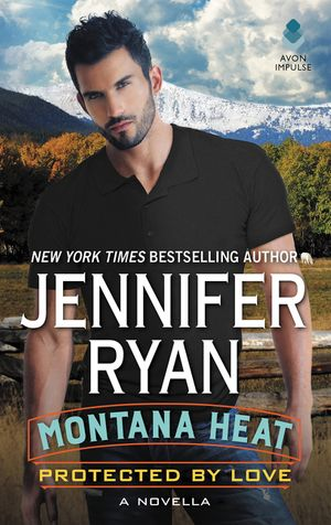Montana Heat: Protected by Love book image