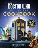 Doctor Who: The Official Cookbook Hardcover  by Joanna Farrow